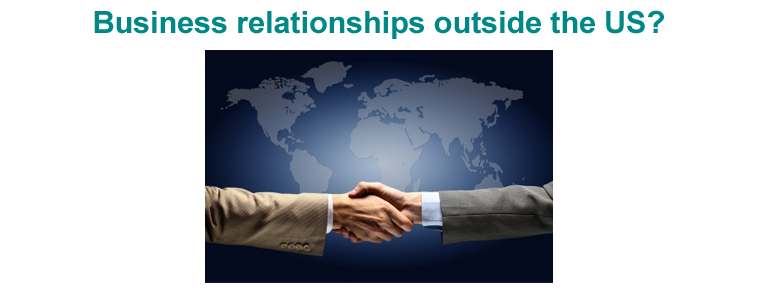 Business relationships Outside the US?